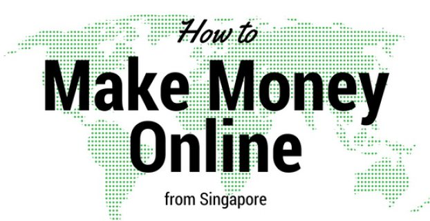 how to make money online from Singapore