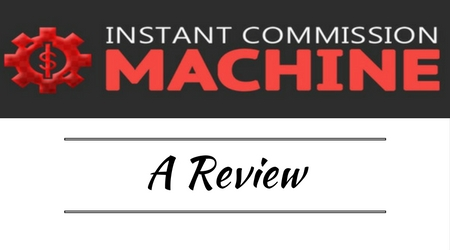 Instant Commission Machine Review