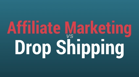 Affiliate Marketing vs Drop Shipping
