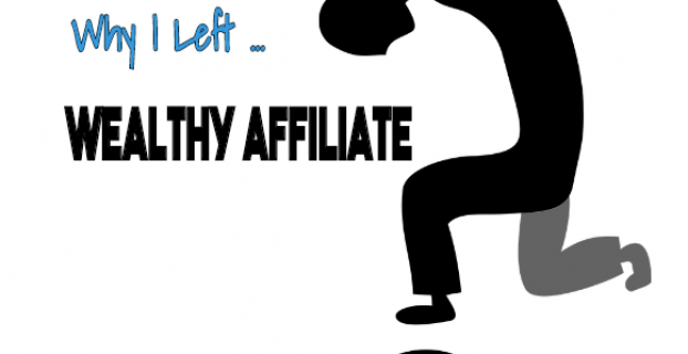 Why I Left Wealthy Affiliate